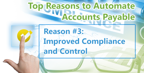 Top Reasons to Automate Accounts Payable. Reason 3 Improved Compliance and Control - Artsyl