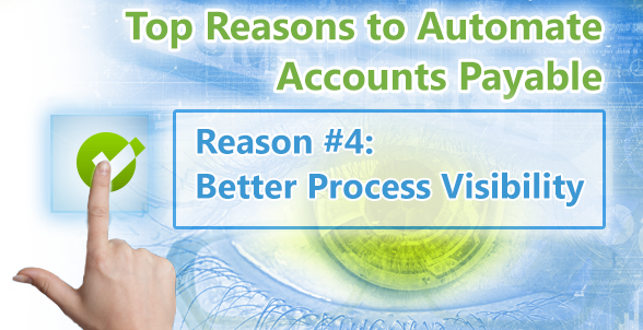 Top Reasons to Automate Accounts Payable. Reason 4 Better Process Visibility - Artsyl