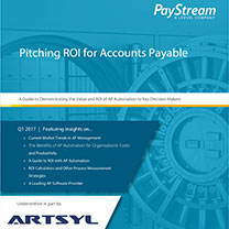Artsyl-sponsored Guide from Paystream Advisors Focuses on Making the Business Case for AP Automation, Calculating ROI and Establishing Ongoing KPIs